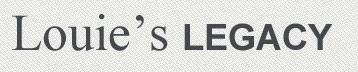 "Louie's Legacy Animal Rescue (Cincinnati, Ohio) logo is ""Louie's LEGACY"" in a grey block"