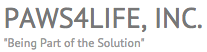 """Paws4Life, Inc. (Indian Trail, North Carolina) logo of text Paws4Life, Inc. """"Being Part of the Solution"""""""